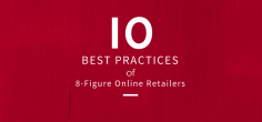10 Best Practises of 8-figure Online Retailers – £10 million and over