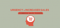 5 Ways of Using the URGENCY Psychology Trigger to Drive More eCommerce Sales