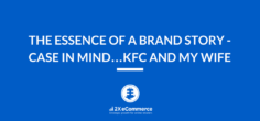 The Essence of a Brand story – case in mind…KFC and my wife