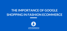 The Importance of Google Shopping in Fashion eCommerce