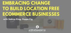 How Embracing Change Enabled Sabina Build Location Free Ecommerce Businesses