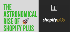 The Astronomical Growth of Shopify Plus