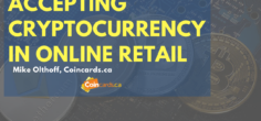 Accepting Bitcoin and Cryptocurrency Alt Coins in Online Retail w/ Mike Olthoff, Coincards.ca