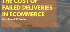 The Cost of Failed Deliveries in Ecommerce w/ Chris Boaz, PCA Predict