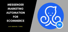 Messenger Marketing Automation for eCommerce w/ Founder of ManyChat, Mikael Yang