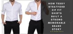 How Teddy Stratford Zip Fit Shirts Built a Strong Memorable Brand Story w/ Bryan Davis