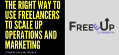 The Right Way to Use Freelancers to Scale Up Operations and Marketing w/ Connor Gillivan, FreeeUp