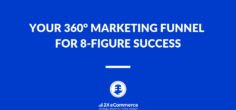 Your 360° Marketing Funnel for 8-Figure Success