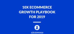 10X Ecommerce Growth Playbook for 2019