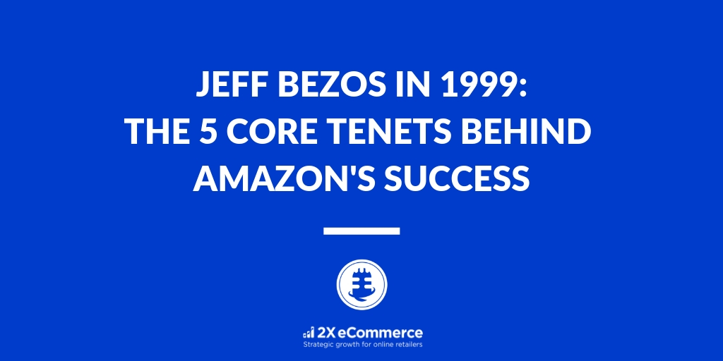 Jeff Bezos in 1999 Sharing the 5 Core Tenets behind Amazon's Success