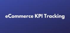 eCommerce KPI Tracking