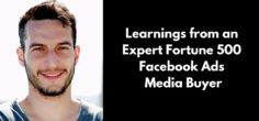 Learnings from an Expert Fortune 500 Facebook Ads Media Buyer