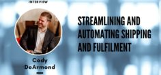 Streamlining and Automating Shipping and Fulfilment