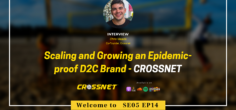 Scaling and Growing an Epidemic-proof D2C Brand – CROSSNET 🏐