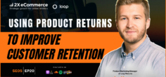 Transforming Product Returns to a Retention Profit Center